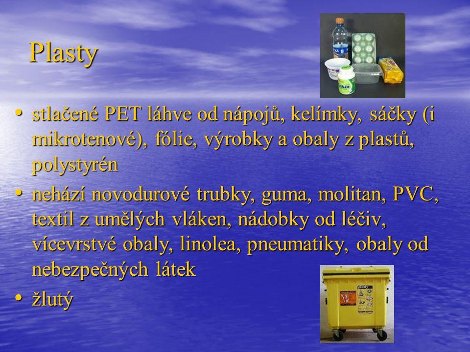 Plasty stlačené PET láhve od nápojů, kelímky, sáčky (i mikrotenové), fólie, výrobky a obaly z plastů, polystyrén stlačené PET láhve od nápojů, kelímky, sáčky (i mikrotenové), fólie, výrobky a obaly z plastů, polystyrén nehází novodurové trubky, guma, molitan, PVC, textil z umělých vláken, nádobky od léčiv, vícevrstvé obaly, linolea, pneumatiky, obaly od nebezpečných látek nehází novodurové trubky, guma, molitan, PVC, textil z umělých vláken, nádobky od léčiv, vícevrstvé obaly, linolea, pneumatiky, obaly od nebezpečných látek žlutý žlutý