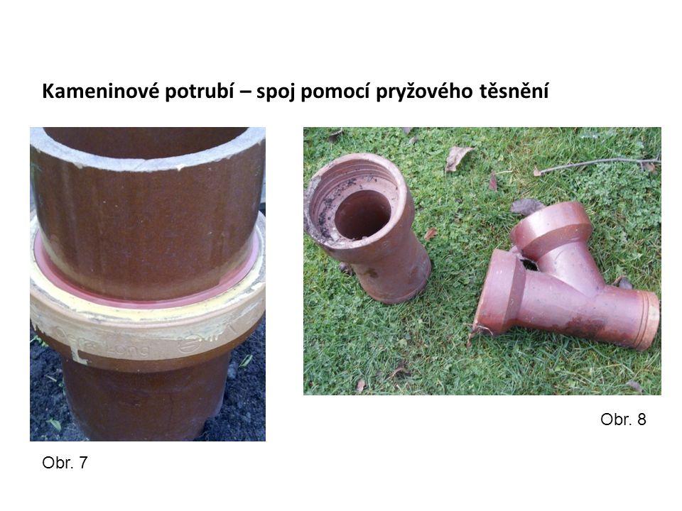 Kameninové potrubí – spoj pomocí pryžového těsnění Obr. 7 Obr. 8