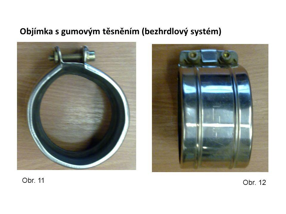 Objímka s gumovým těsněním (bezhrdlový systém) Obr. 11 Obr. 12