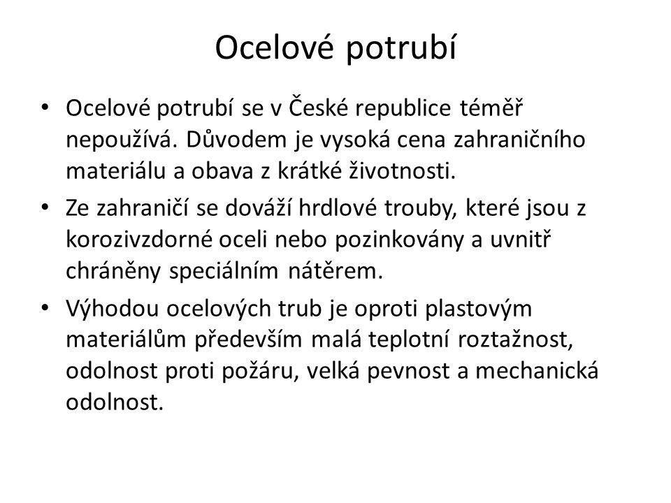 Ocelové potrubí Ocelové potrubí se v České republice téměř nepoužívá.