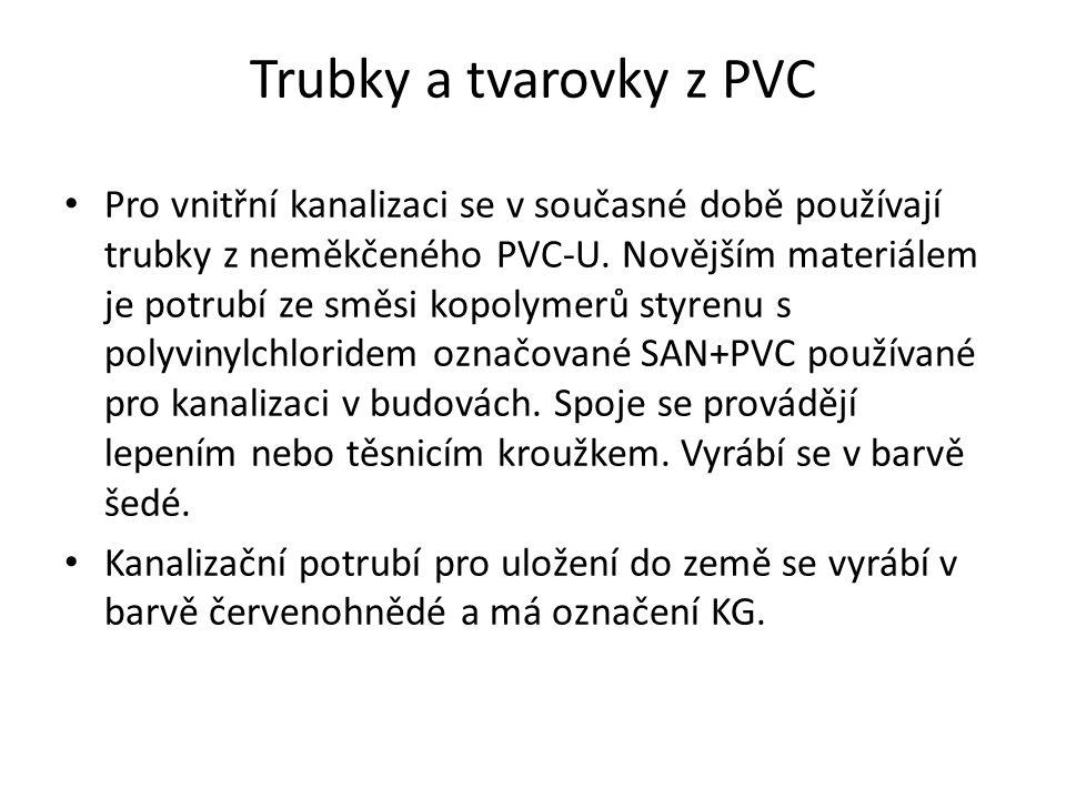 Trubky a tvarovky z PVC Pro vnitřní kanalizaci se v současné době používají trubky z neměkčeného PVC-U.