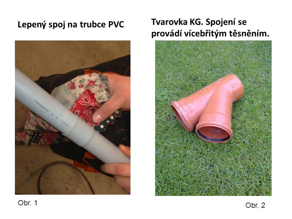 Lepený spoj na trubce PVC Tvarovka KG. Spojení se provádí vícebřitým těsněním. Obr. 1 Obr. 2