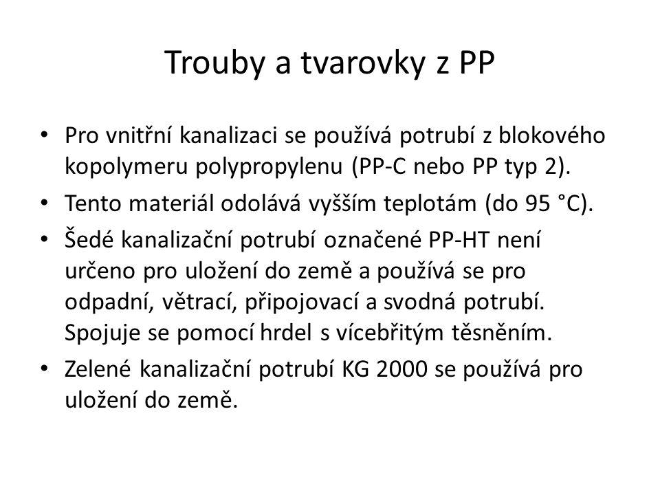 Trouby a tvarovky z PP Pro vnitřní kanalizaci se používá potrubí z blokového kopolymeru polypropylenu (PP-C nebo PP typ 2).