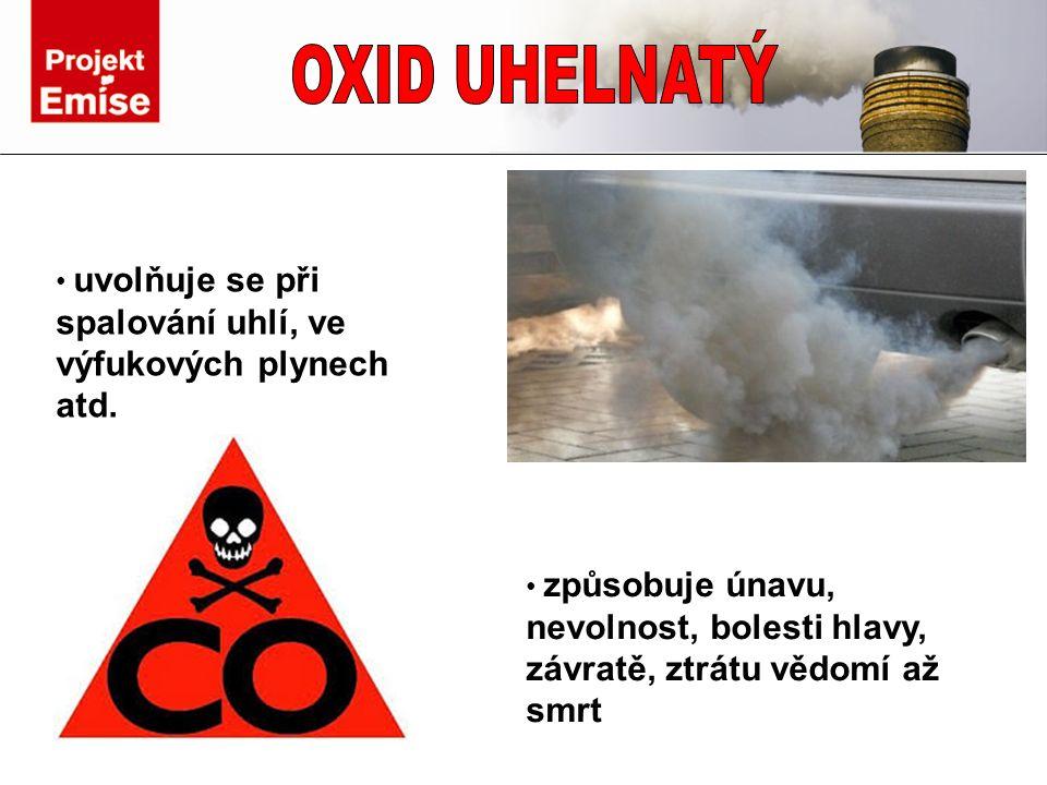 uvolňuje se při spalování uhlí, ve výfukových plynech atd.