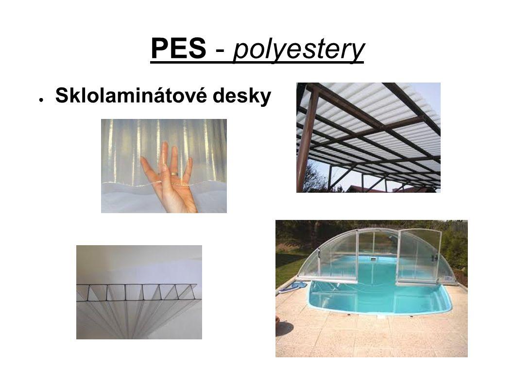 PES - polyestery ● Sklolaminátové desky
