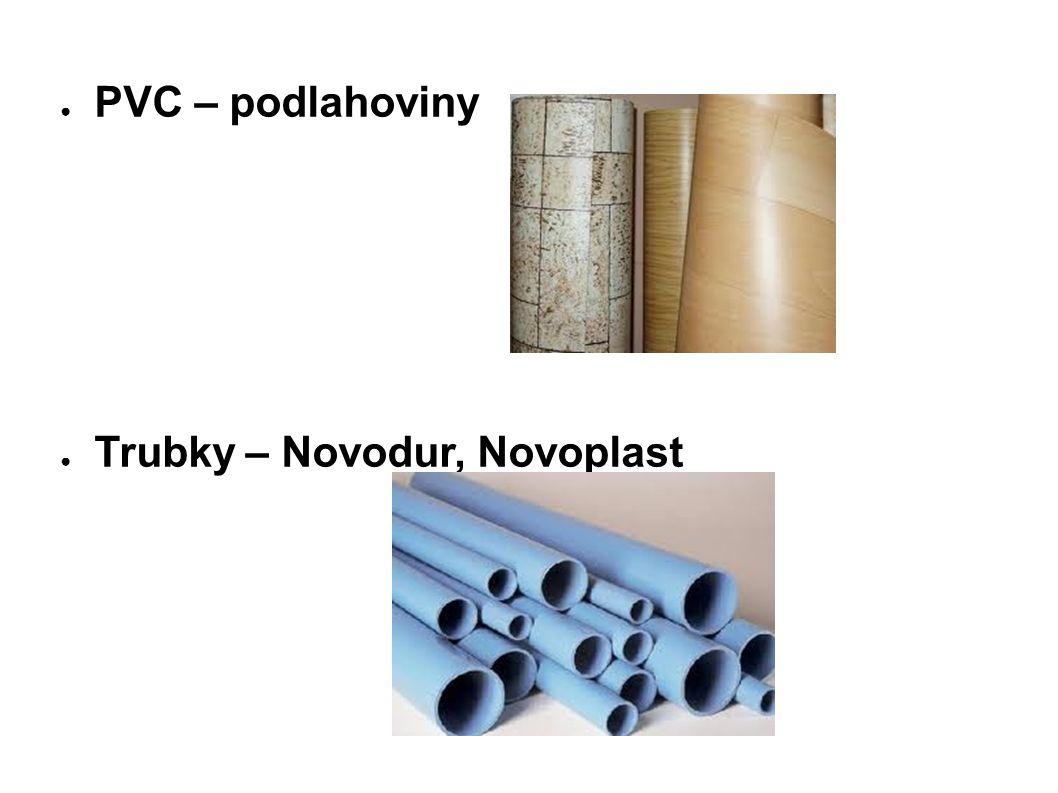 ● PVC – podlahoviny ● Trubky – Novodur, Novoplast