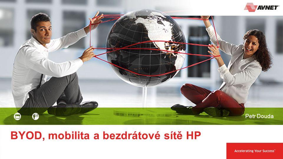 1 3. října 2014 BYOD, mobilita a bezdrátové sítě HP Petr Douda