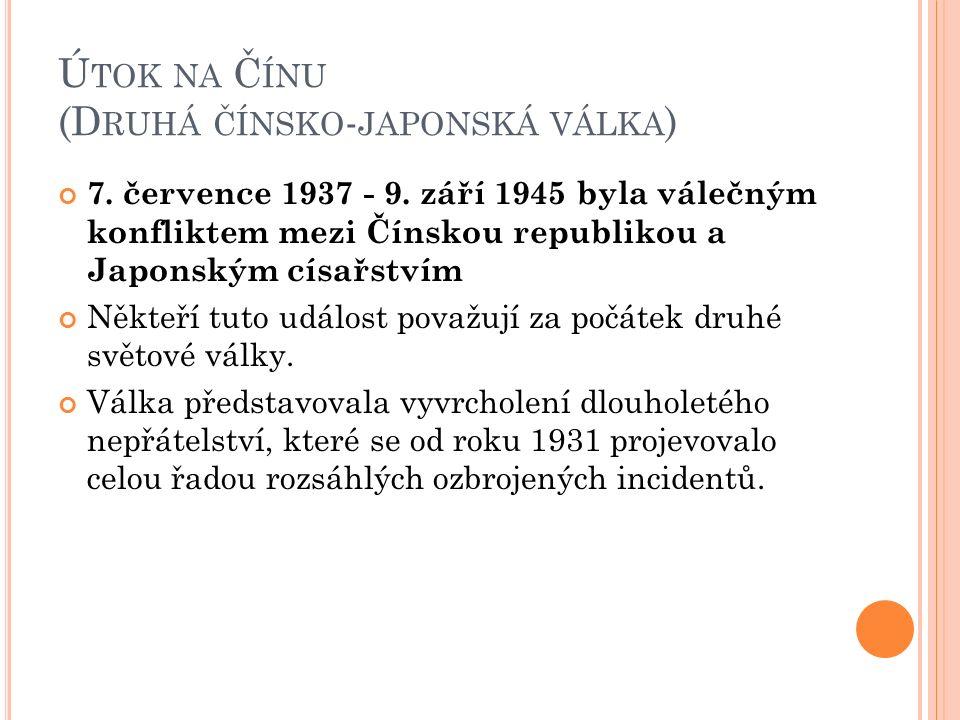 Ú TOK NA Č ÍNU (D RUHÁ ČÍNSKO - JAPONSKÁ VÁLKA ) 7.
