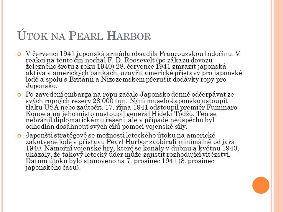 Ú TOK NA P EARL H ARBOR V červenci 1941 japonská armáda obsadila Francouzskou Indočínu.