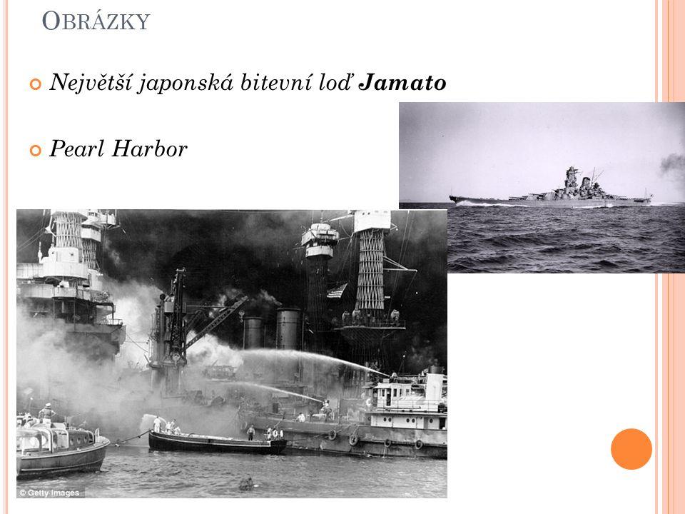 O BRÁZKY Největší japonská bitevní loď Jamato Pearl Harbor