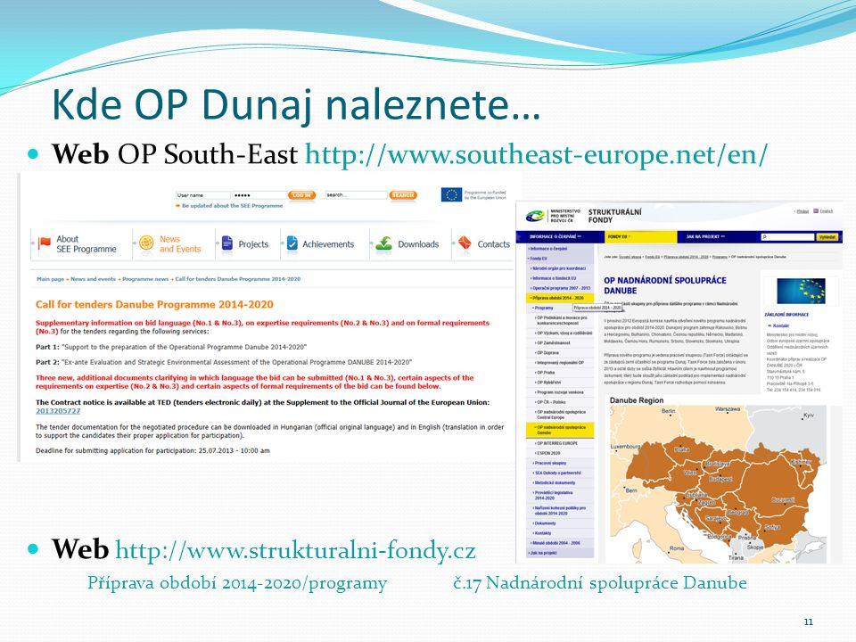Kde OP Dunaj naleznete… Web OP South-East http://www.southeast-europe.net/en/ Web http://www.strukturalni-fondy.cz Příprava období 2014-2020/programyč.17 Nadnárodní spolupráce Danube 11