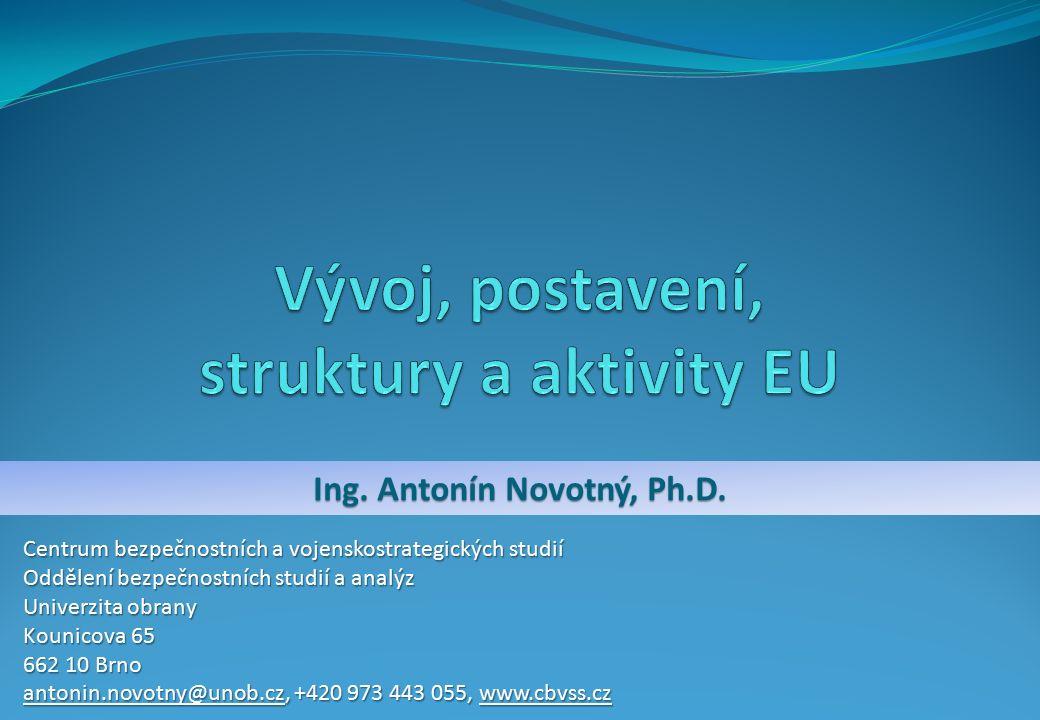 Ing. Antonín Novotný, Ph.D. Centrum bezpečnostních a vojenskostrategických studií Oddělení bezpečnostních studií a analýz Univerzita obrany Kounicova