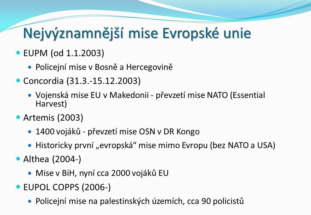 """Nejvýznamnější mise Evropské unie EUPM (od 1.1.2003) Policejní mise v Bosně a Hercegovině Concordia (31.3.-15.12.2003) Vojenská mise EU v Makedonii - převzetí mise NATO (Essential Harvest) Artemis (2003) 1400 vojáků - převzetí mise OSN v DR Kongo Historicky první """"evropská mise mimo Evropu (bez NATO a USA) Althea (2004-) Mise v BiH, nyní cca 2000 vojáků EU EUPOL COPPS (2006-) Policejní mise na palestinských územích, cca 90 policistů"""