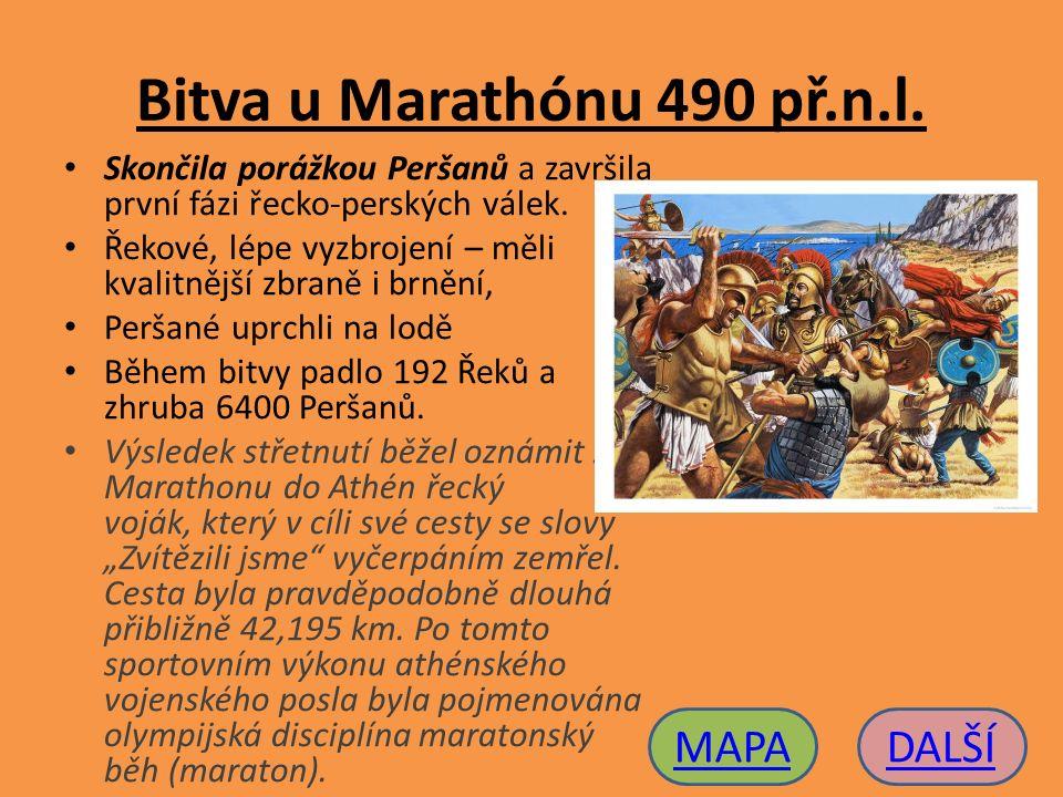 Bitva u Marathónu 490 př.n.l. Skončila porážkou Peršanů a završila první fázi řecko-perských válek. Řekové, lépe vyzbrojení – měli kvalitnější zbraně