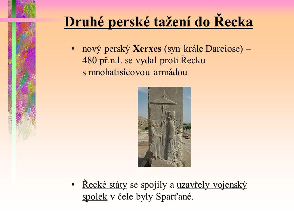 Druhé perské tažení do Řecka nový perský Xerxes (syn krále Dareiose) – 480 př.n.l.