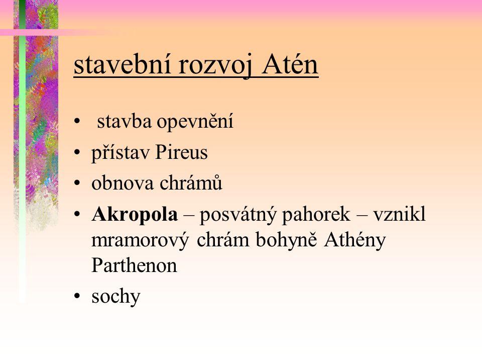 Atény se staly střediskem filozofie (láska k moudrosti) – Sokrates, Platon, Aristoteles.