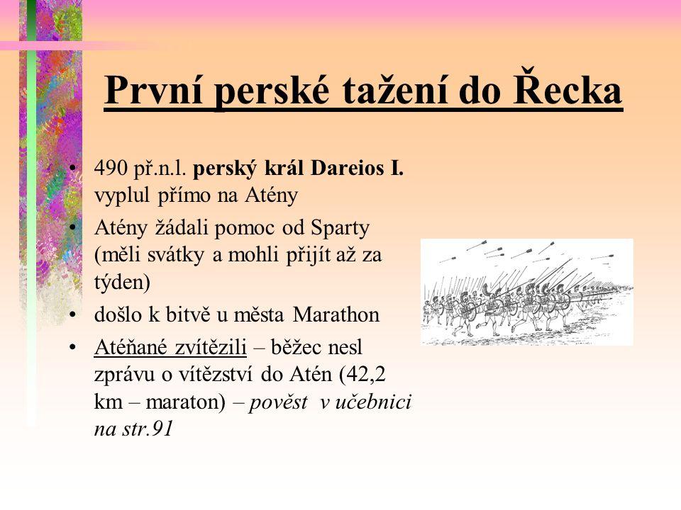 První perské tažení do Řecka 490 př.n.l. perský král Dareios I.