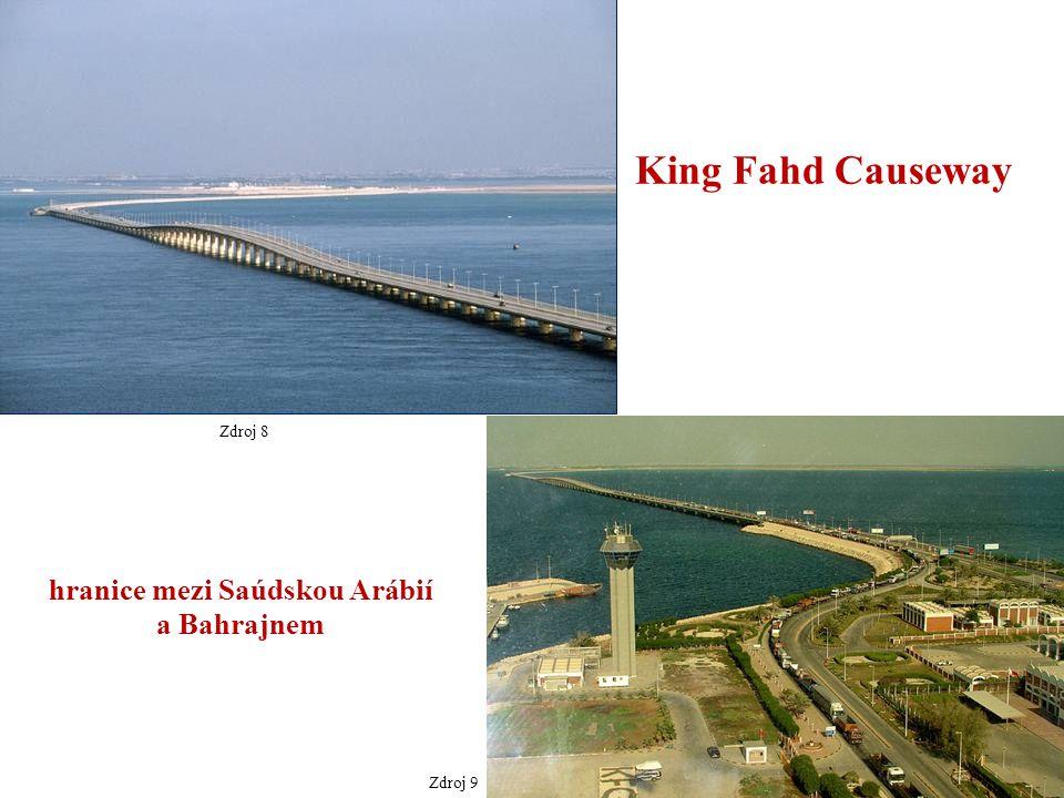 Zdroj 8 King Fahd Causeway hranice mezi Saúdskou Arábií a Bahrajnem Zdroj 9