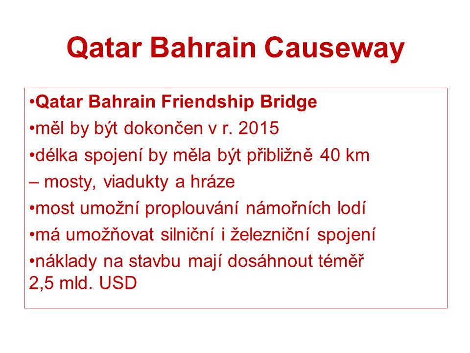 Qatar Bahrain Causeway Qatar Bahrain Friendship Bridge měl by být dokončen v r.