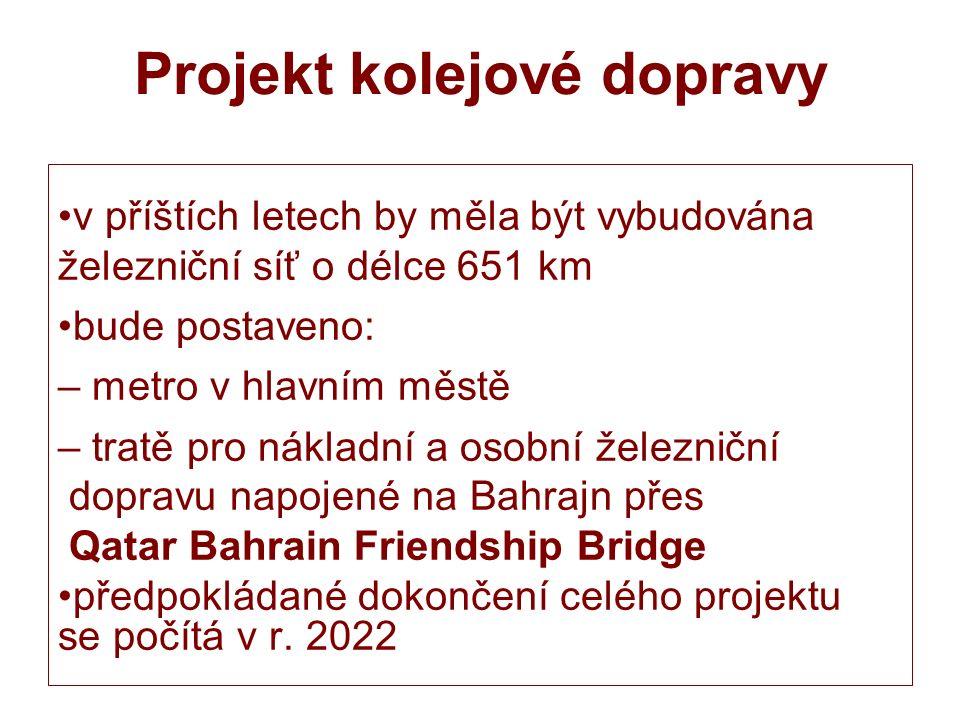 Projekt kolejové dopravy v příštích letech by měla být vybudována železniční síť o délce 651 km bude postaveno: – metro v hlavním městě – tratě pro nákladní a osobní železniční dopravu napojené na Bahrajn přes Qatar Bahrain Friendship Bridge předpokládané dokončení celého projektu se počítá v r.