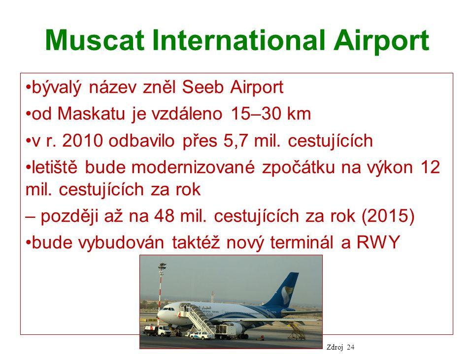 Muscat International Airport bývalý název zněl Seeb Airport od Maskatu je vzdáleno 15–30 km v r.