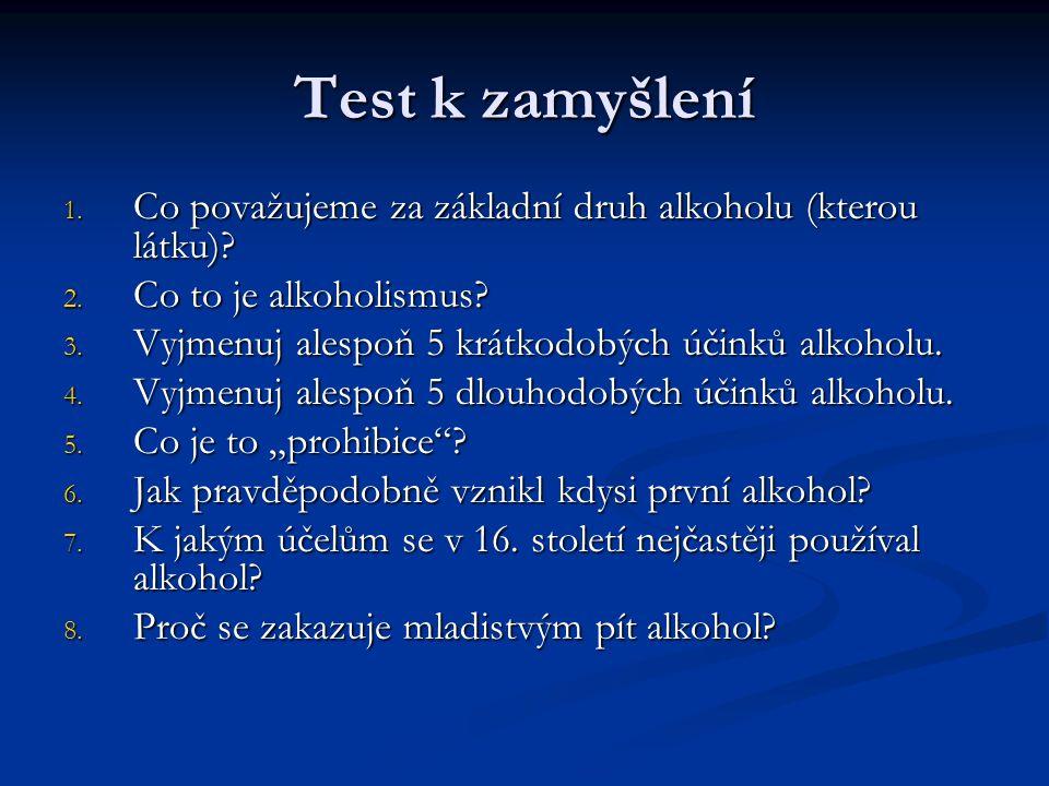 Test k zamyšlení 1. Co považujeme za základní druh alkoholu (kterou látku).