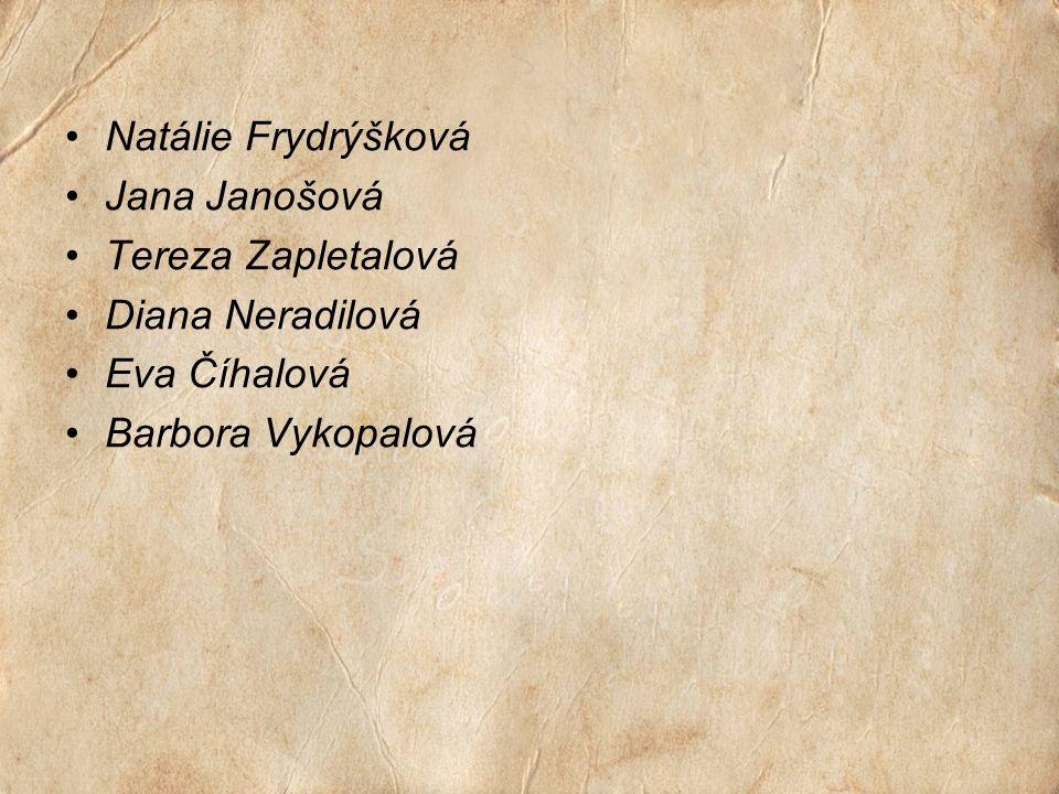 Natálie Frydrýšková Jana Janošová Tereza Zapletalová Diana Neradilová Eva Číhalová Barbora Vykopalová