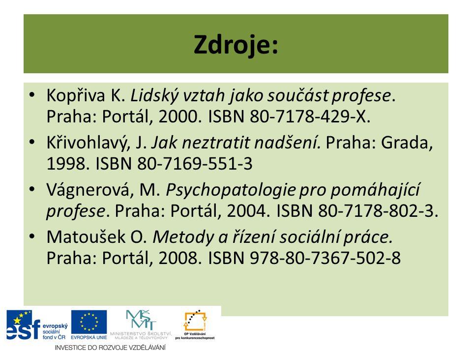 Zdroje: Kopřiva K. Lidský vztah jako součást profese.