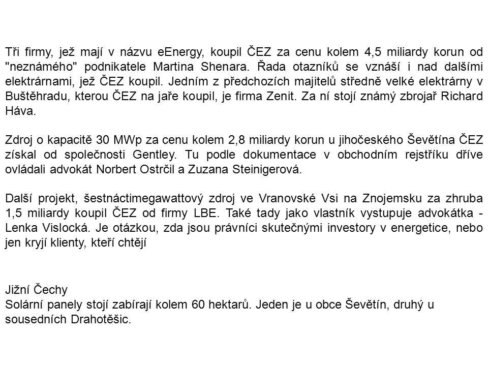 Tři firmy, jež mají v názvu eEnergy, koupil ČEZ za cenu kolem 4,5 miliardy korun od neznámého podnikatele Martina Shenara.