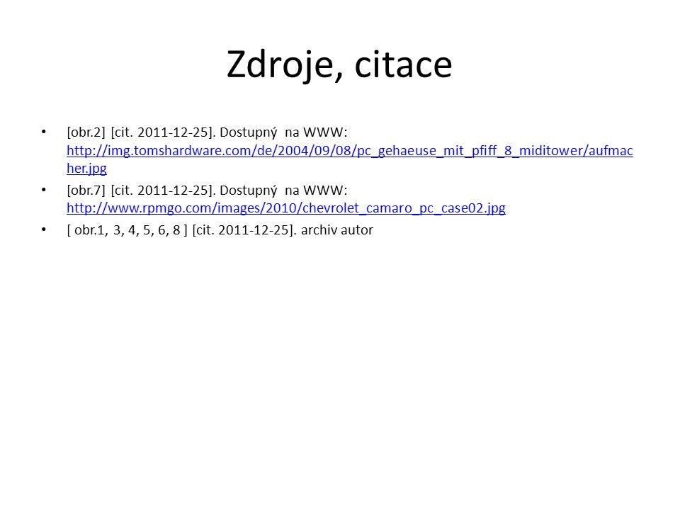 Zdroje, citace [obr.2] [cit. 2011-12-25]. Dostupný na WWW: http://img.tomshardware.com/de/2004/09/08/pc_gehaeuse_mit_pfiff_8_miditower/aufmac her.jpg