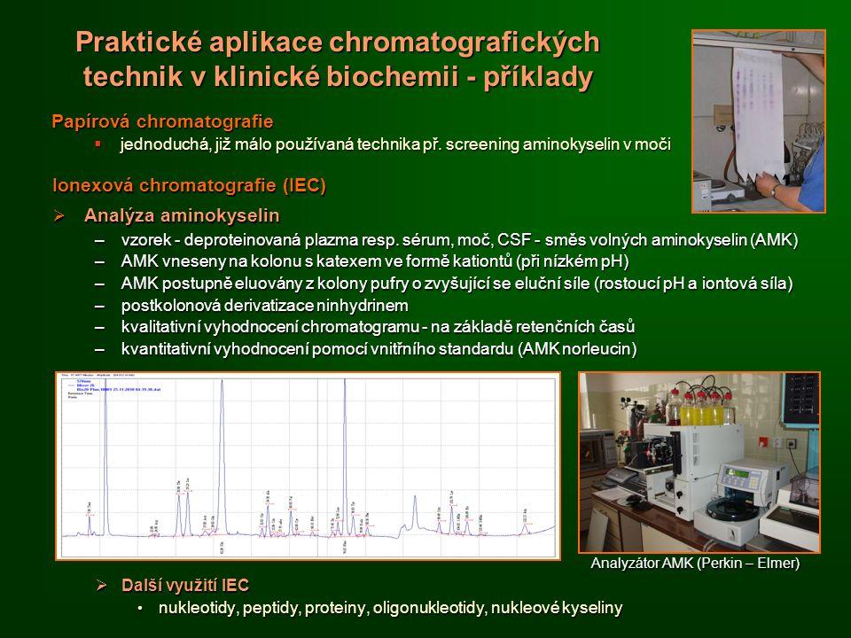 Praktické aplikace chromatografických technik v klinické biochemii - příklady Papírová chromatografie  jednoduchá, již málo používaná technika př.