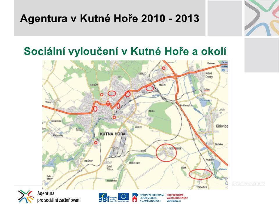 Sociální vyloučení v Kutné Hoře a okolí Agentura v Kutné Hoře 2010 - 2013