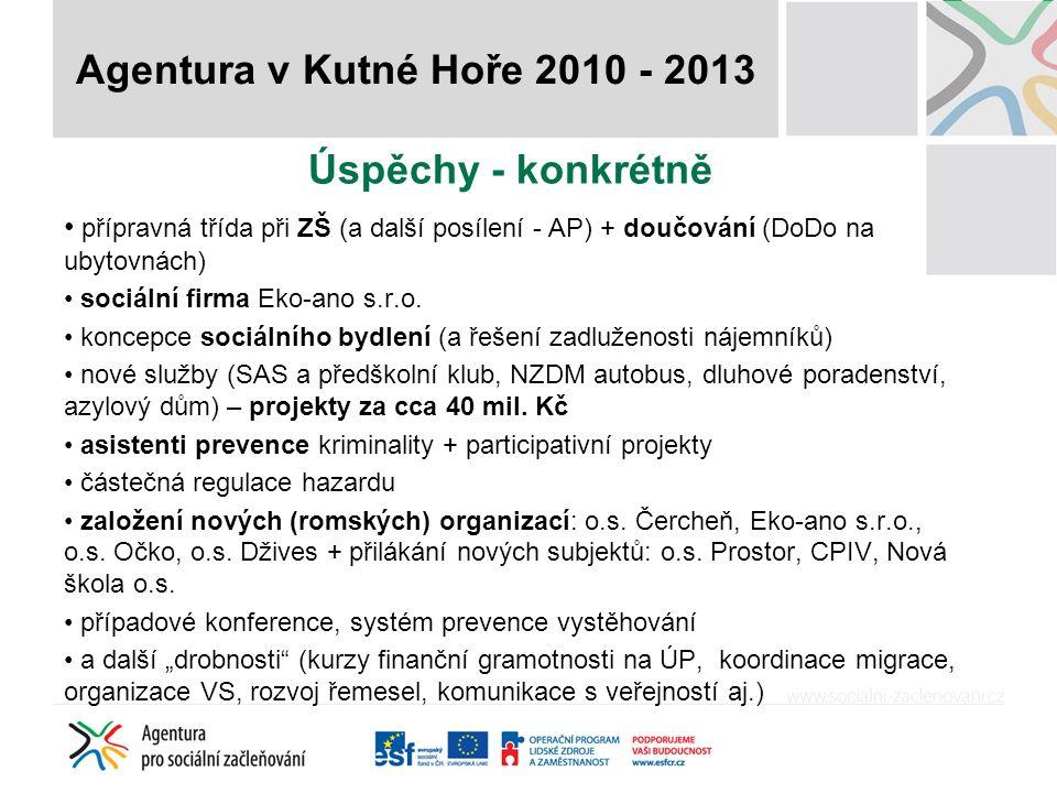 Úspěchy - konkrétně přípravná třída při ZŠ (a další posílení - AP) + doučování (DoDo na ubytovnách) sociální firma Eko-ano s.r.o.