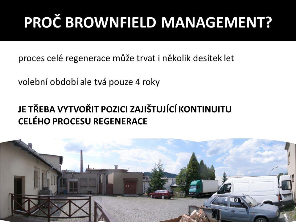 PROČ BROWNFIELD MANAGEMENT.