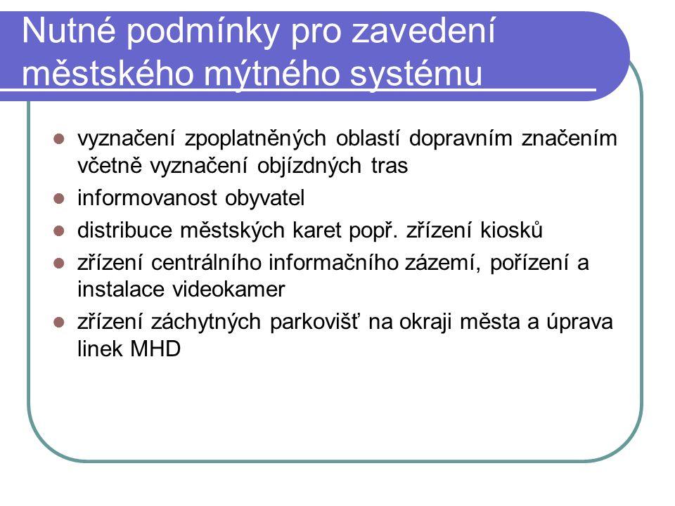 Nutné podmínky pro zavedení městského mýtného systému vyznačení zpoplatněných oblastí dopravním značením včetně vyznačení objízdných tras informovanos