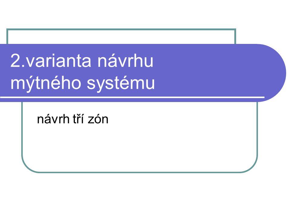 2.varianta návrhu mýtného systému návrh tří zón