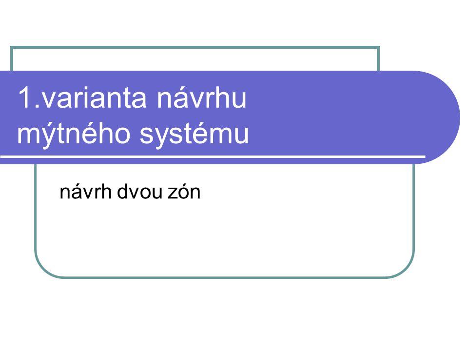 1.varianta návrhu mýtného systému návrh dvou zón