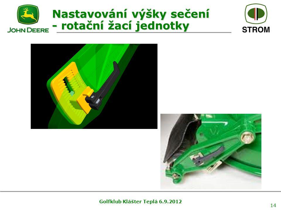 Golfklub Klášter Teplá 6.9.2012 14 Nastavování výšky sečení - rotační žací jednotky