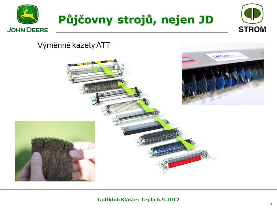 Půjčovny strojů, nejen JD Golfklub Klášter Teplá 6.9.2012 5 Výměnné kazety ATT -
