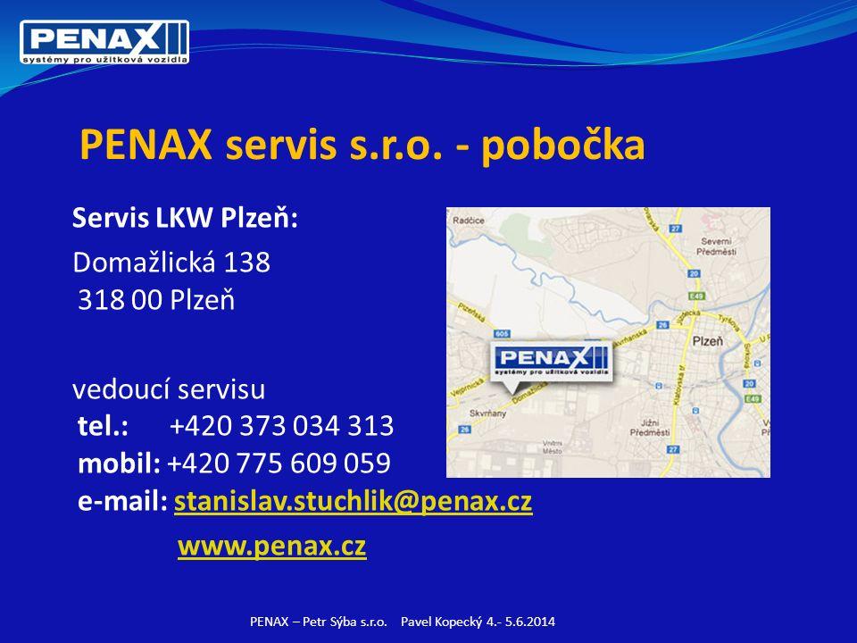 PENAX servis s.r.o. - pobočka Servis LKW Plzeň: Domažlická 138 318 00 Plzeň vedoucí servisu tel.: +420 373 034 313 mobil: +420 775 609 059 e-mail: sta