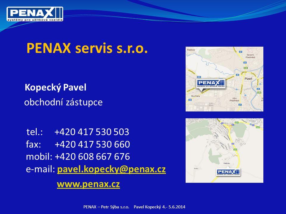 PENAX servis s.r.o. Kopecký Pavel obchodní zástupce tel.: +420 417 530 503 fax: +420 417 530 660 mobil: +420 608 667 676 e-mail: pavel.kopecky@penax.c