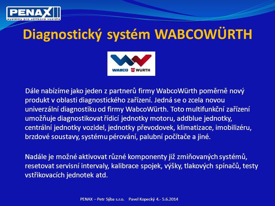 Diagnostický systém WABCOWÜRTH Dále nabízíme jako jeden z partnerů firmy WabcoWürth poměrně nový produkt v oblasti diagnostického zařízení.