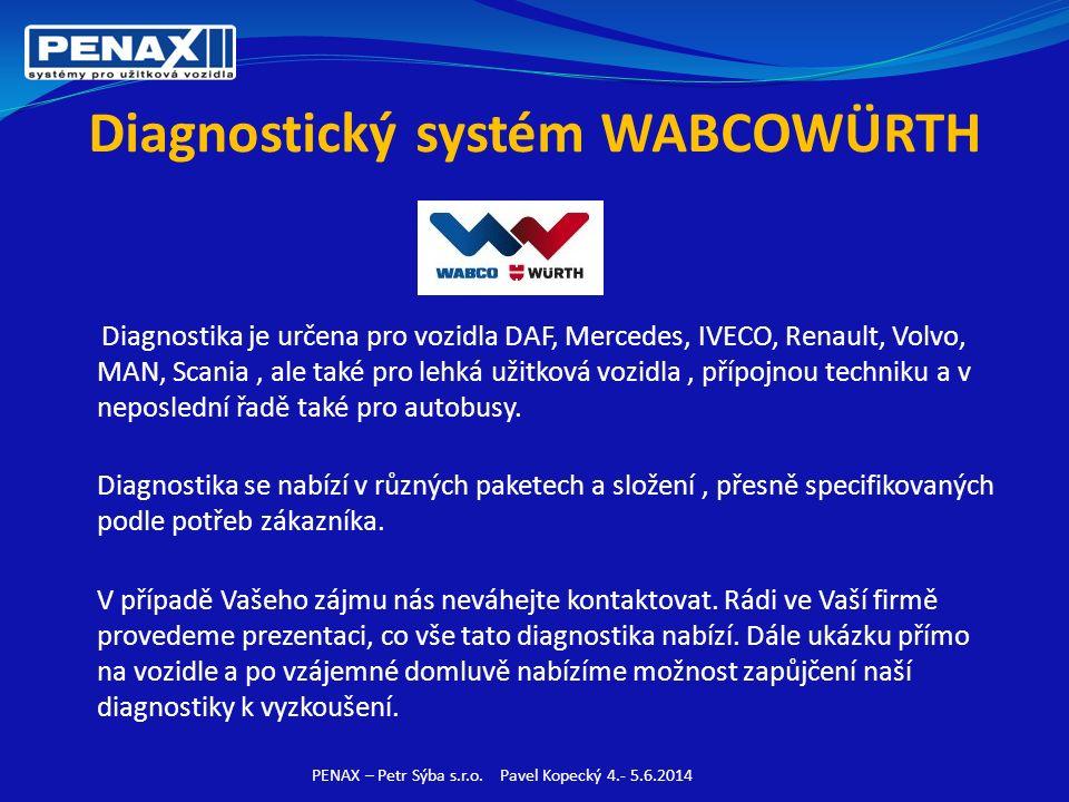 Diagnostický systém WABCOWÜRTH Diagnostika je určena pro vozidla DAF, Mercedes, IVECO, Renault, Volvo, MAN, Scania, ale také pro lehká užitková vozidla, přípojnou techniku a v neposlední řadě také pro autobusy.