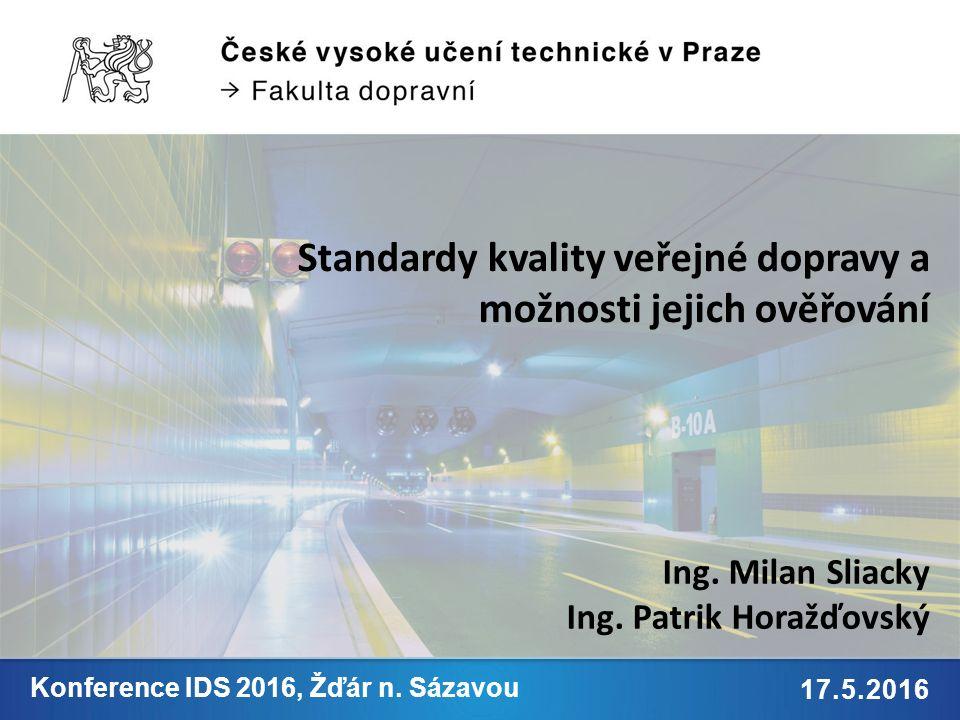 9. 2. 2015 Jméno Příjmení 17.5.2016 Konference IDS 2016, Žďár n.