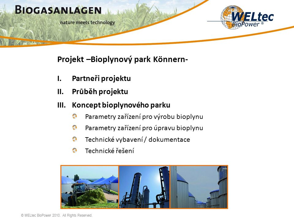 © WELtec BioPower 2010. All Rights Reserved.