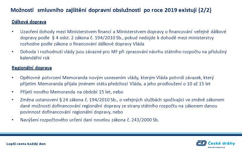 Dálková doprava Uzavření dohody mezi Ministerstvem financí a Ministerstvem dopravy o financování veřejné dálkové dopravy podle § 4 odst.