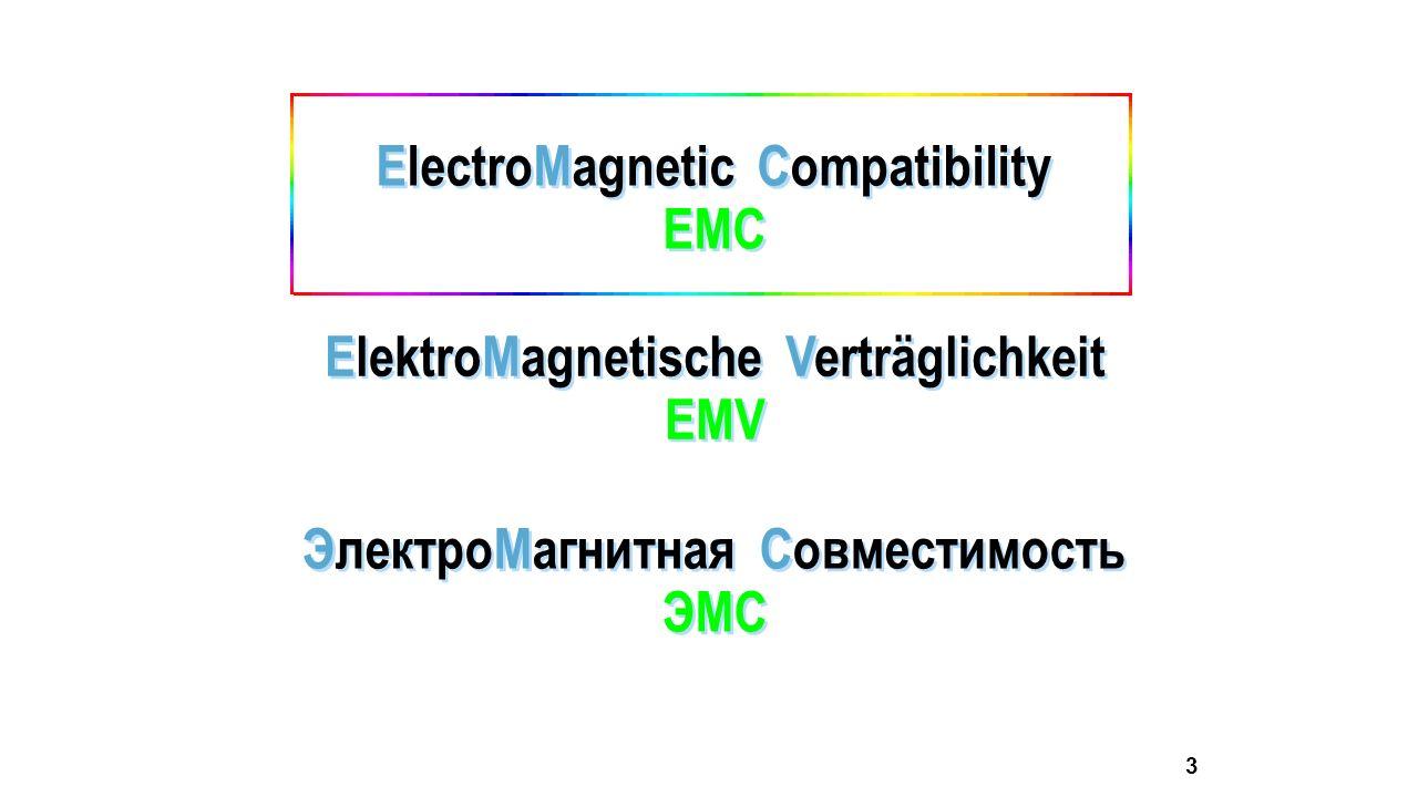 3 ElectroMagnetic Compatibility EMC ElectroMagnetic Compatibility EMC ElektroMagnetische Verträglichkeit EMV ElektroMagnetische Verträglichkeit EMV ЭлектроМагнитная Совместимость ЭMC ЭлектроМагнитная Совместимость ЭMC