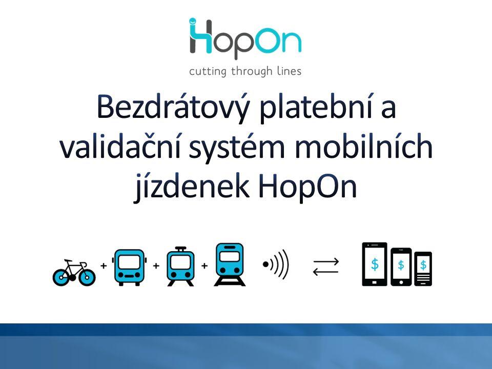 Technologie HopOn funguje na každém chytrém telefonu a má pracovní dosah od několika centimetrů do několika metrů, v závislosti na požadavcích na přepravu provozovatele.