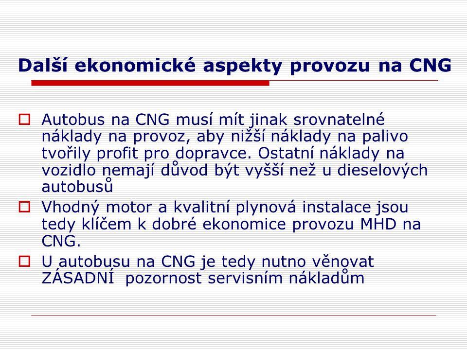 Další ekonomické aspekty provozu na CNG  Autobus na CNG musí mít jinak srovnatelné náklady na provoz, aby nižší náklady na palivo tvořily profit pro dopravce.