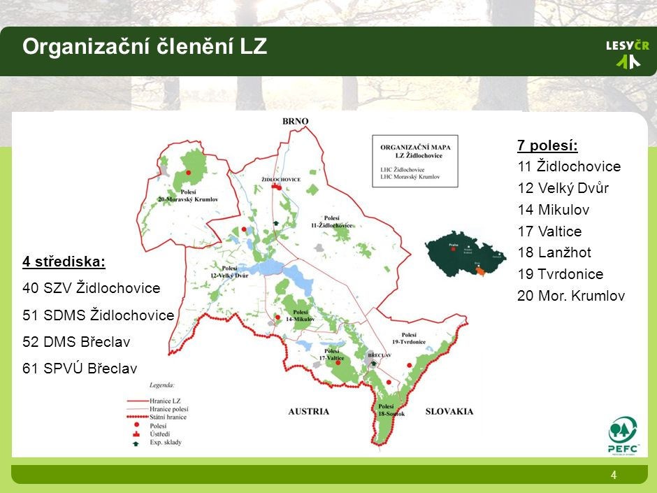 Organizační členění LZ 4 7 polesí: 11 Židlochovice 12 Velký Dvůr 14 Mikulov 17 Valtice 18 Lanžhot 19 Tvrdonice 20 Mor.